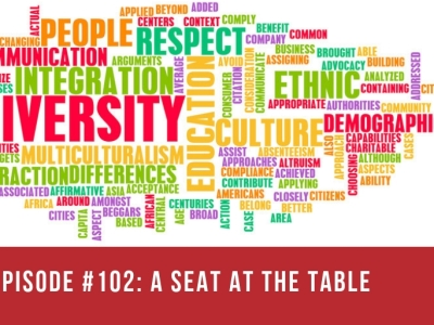 Epsode #102: A Seat at the Table