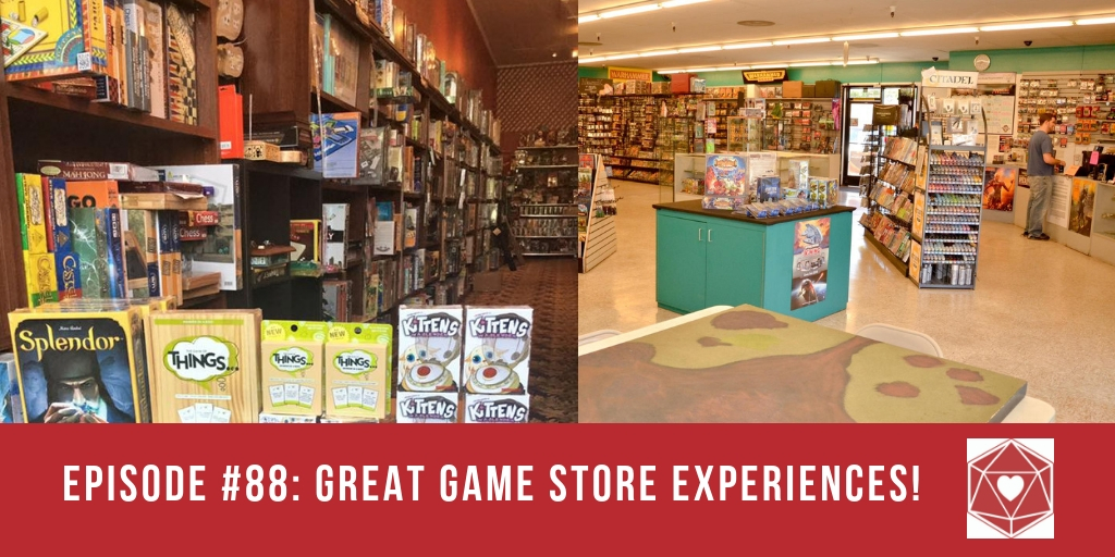 Episode #88: Great Game Store Experiences!