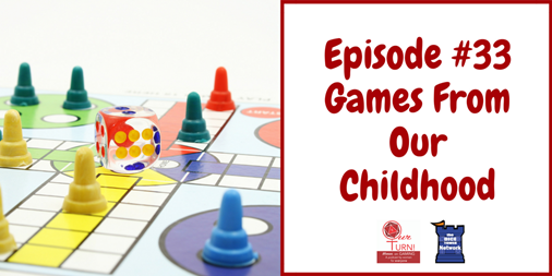 Episode #33: Games From Our Childhood