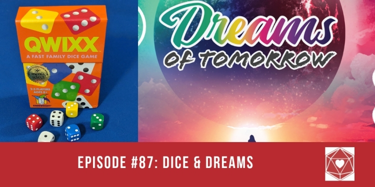 Episode #87: Dice and Dreams