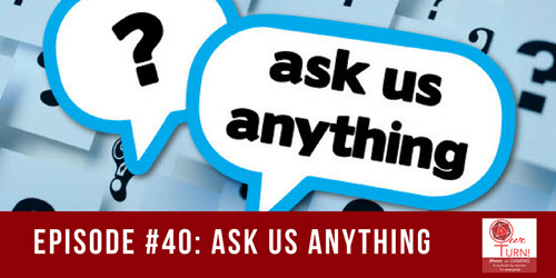 Episode 40: Ask Us Anything
