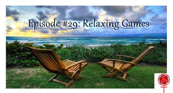 Episode #29: Relaxing Games