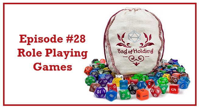 Episode #28: Role Playing Games