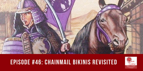 Episode #46: Chainmail Bikinis Revisited