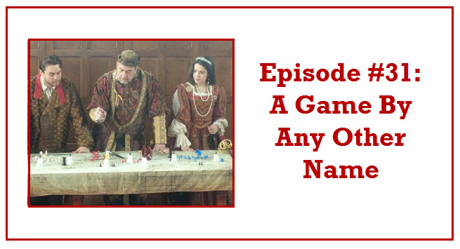 Episode #31: A Game By Any Other Name
