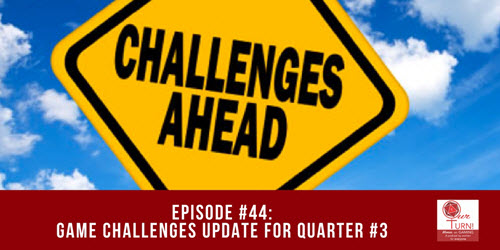 Episode #44: Game Challenges Update for Quarter #3