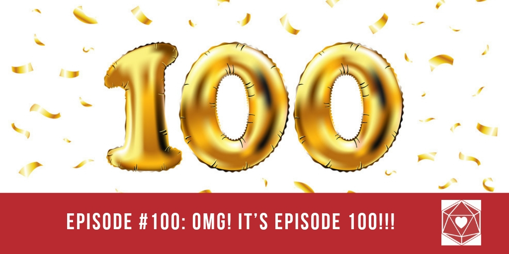 Episode #100: OMG! It's Episode 100!!!