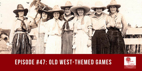 Episode #47: Wild West Themed Games