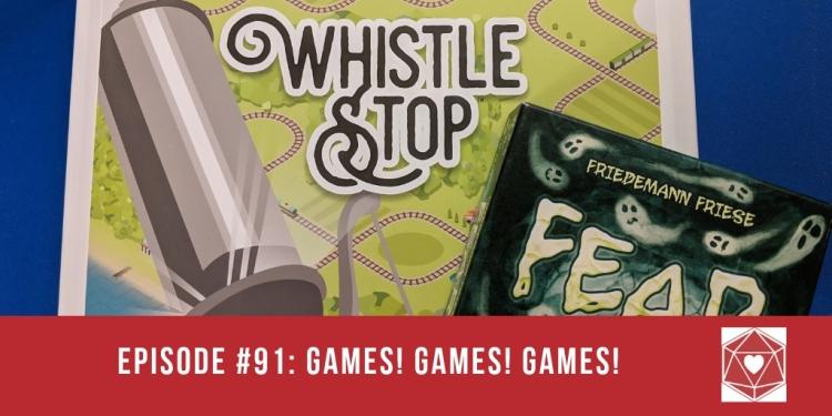Episode #91: Games! Games! Games!