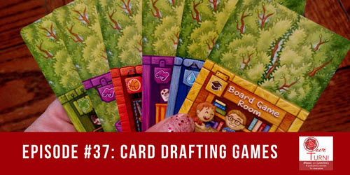 Episode #37: Card Drafting Games