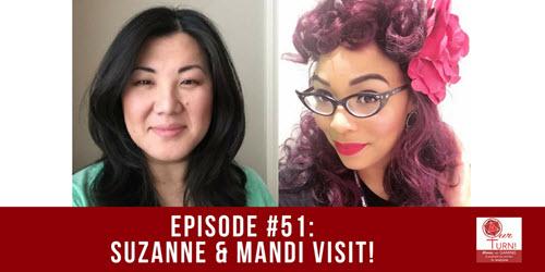 Episode #51: Suzanne & Mandi Visit!