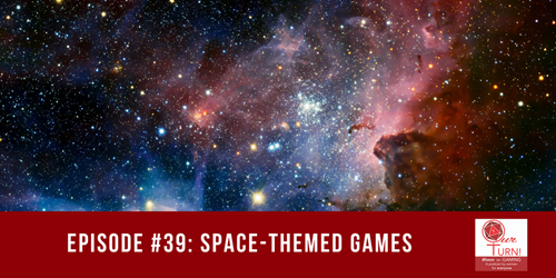 Episode #39: Space-Themed Games
