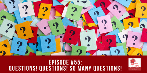 Episode #55: Questions! Questions! So Many Questions!