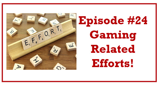 Episode 24: Gaming Related Efforts