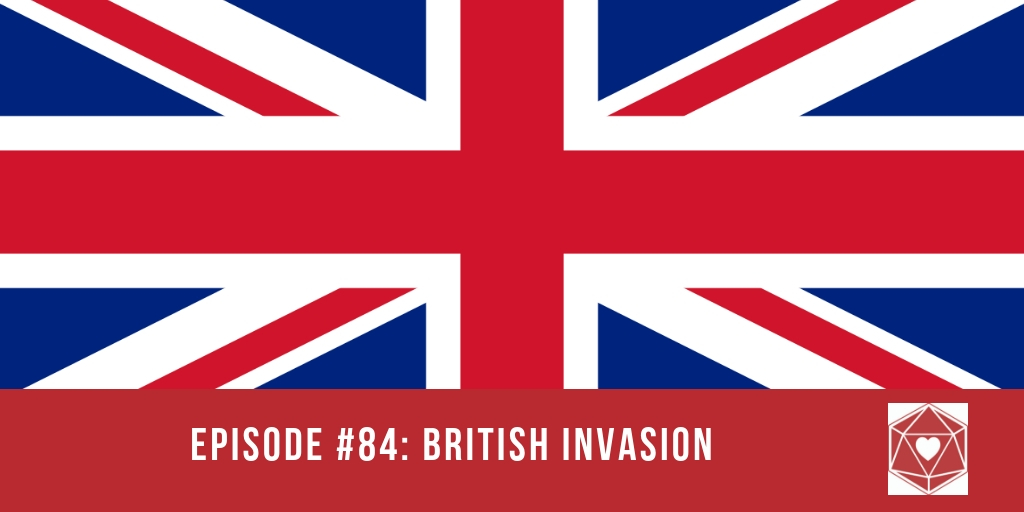 Episode #84: British Invasion