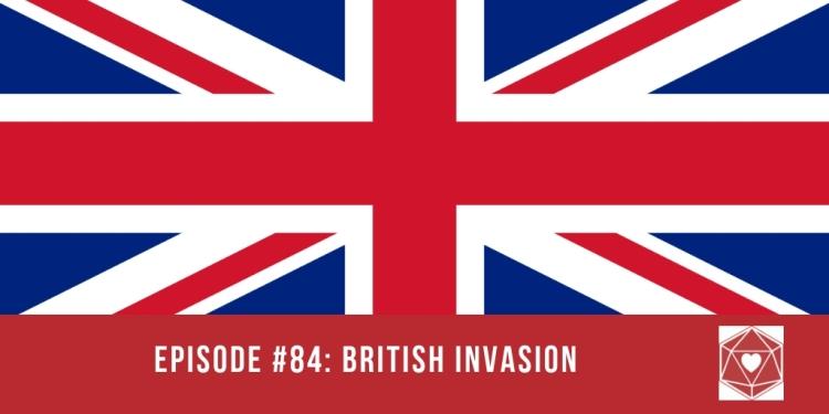 Episode #84: British Invasion