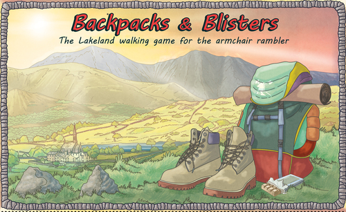 Backpacks & Blisters: The Lakeland Walking Game for the Armchair Rambler