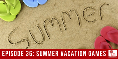 Episode #36: Summer Vacation Games