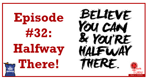 Episode #32: Halfway There!