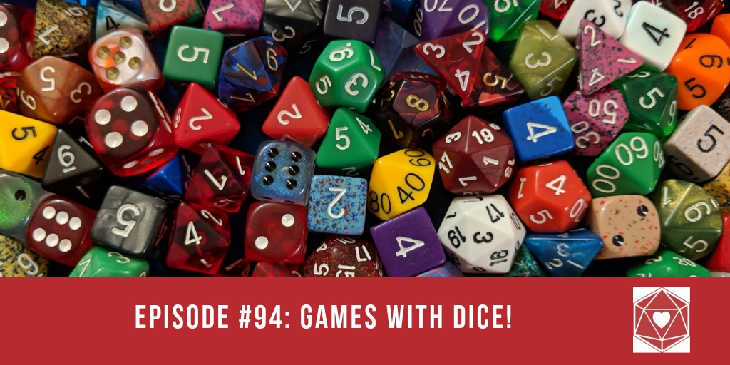 Episode #94: Games with Dice!