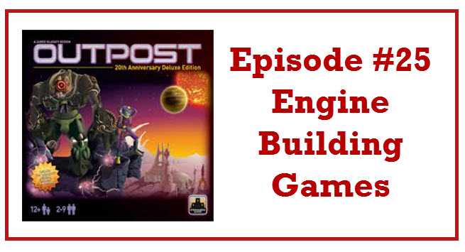 Episode #25: Engine Building Games