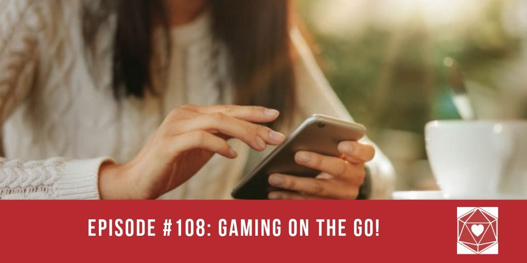 Episode #108: Gaming on the Go!