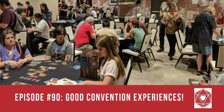 Episode #90: Good Convention Experiences!