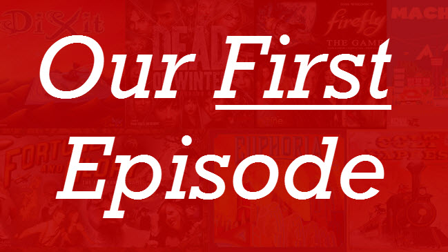 Our First Episode