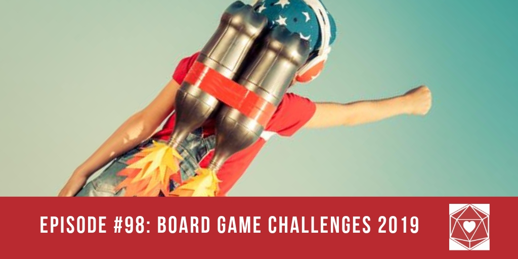 Episode #98: Board Game Challenges 2019